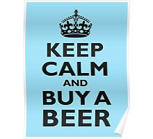 KEEP CALM, BUY A BEER, BE COOL, ON ICE BLUE Poster