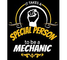 IT TAKES A SPECIAL PERSON TO BE A MECHANIC Photographic Print