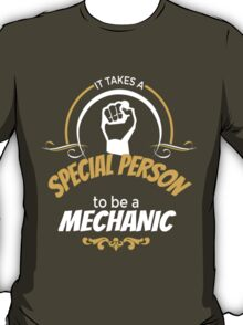 IT TAKES A SPECIAL PERSON TO BE A MECHANIC T-Shirt