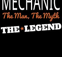 MECHANIC THE MAN, THE MYTH THE LEGEND by badassarts