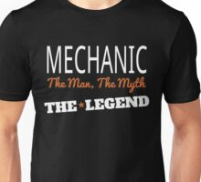 MECHANIC THE MAN, THE MYTH THE LEGEND Unisex T-Shirt