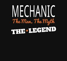 MECHANIC THE MAN, THE MYTH THE LEGEND Unisex T-Shirt