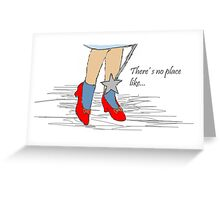 There's no place like...(Wizard of Oz, ruby slippers) Greeting Card