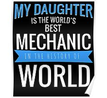 MY DAUGHTER IS THE WORLD'S BEST MECHANIC IN THE HISTORY OF WORLD Poster