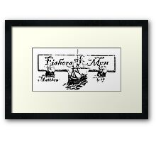FISHERS OF MEN - MATTHEW 4:19 Framed Print