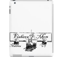 FISHERS OF MEN - MATTHEW 4:19 iPad Case/Skin