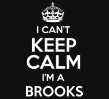 I can't keep calm I'm a Brooks by keepingcalm