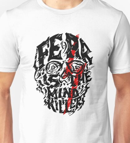 Fear is the Mind Killer Unisex T-Shirt