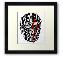 Fear is the Mind Killer Framed Print