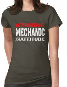 WARNING MECHANIC WITH AN ATTITUDE Womens Fitted T-Shirt