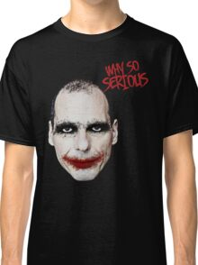 Varoufakis-Why So Serious Classic T-Shirt