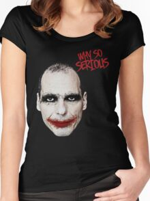 Varoufakis-Why So Serious Women's Fitted Scoop T-Shirt
