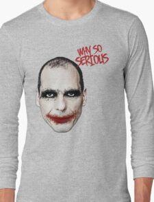 Varoufakis-Why So Serious Long Sleeve T-Shirt