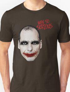 Varoufakis-Why So Serious T-Shirt