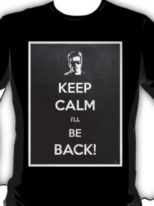 Keep Calm I'll Be Back T-Shirt