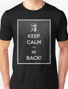 Keep Calm I'll Be Back Unisex T-Shirt