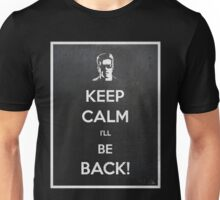 Keep Calm I'll Be Back Unisex T-Shirt