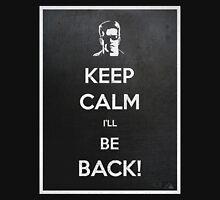 Keep Calm I'll Be Back T-Shirt