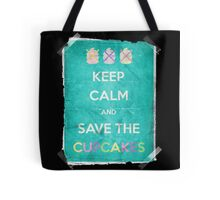 Keep Calm And Save The Cupcakes Tote Bag