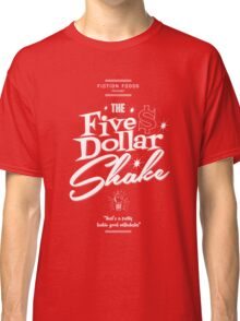 Pulp Fiction - Five Dollar Shake white Classic T-Shirt