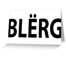 """BLERG"" Liz Lemon. Greeting Card"