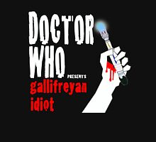 Gallifreyan Idiot. Unisex T-Shirt