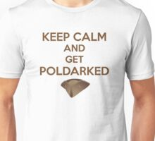Keep Calm and Get Poldarked Unisex T-Shirt