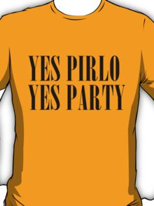 Yes Pirlo Yes Party. T-Shirt