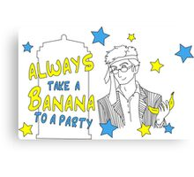 Always take a banana to a party Canvas Print
