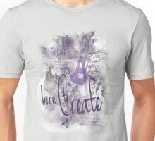 Born To Create Grunge Style Unisex T-Shirt