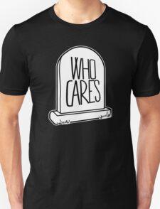 WHO CARES - Gravestone Design T-Shirt