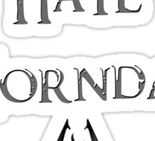 I Hate Morndas Sticker