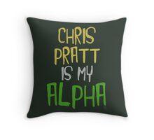Chris Pratt is My Alpha Throw Pillow