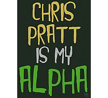 Chris Pratt is My Alpha Photographic Print
