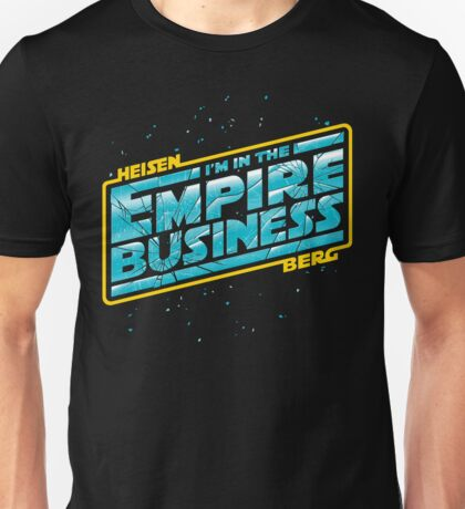 The Empire Business Unisex T-Shirt