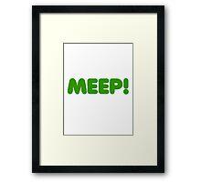MEEP! Framed Print