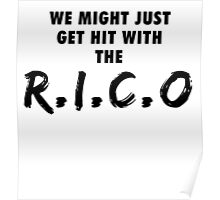 We Might Just Get Hit With The R.I.C.O | Black Poster