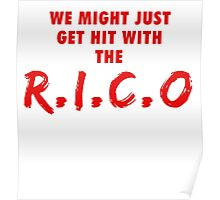 We Might Just Get Hit With The R.I.C.O | Red Poster