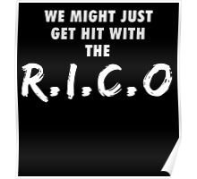 We Might Just Get Hit With The R.I.C.O | White Poster