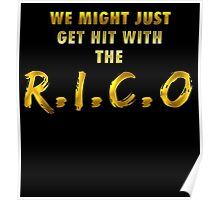 We Might Just Get Hit With The R.I.C.O | Gold Poster