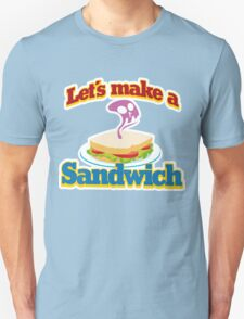 let's make a sandwich Unisex T-Shirt