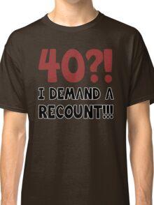 40th Birthday Gag Gift Classic T-Shirt