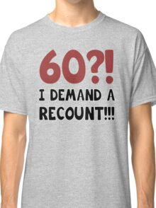 60th Birthday Gag Gift Classic T-Shirt