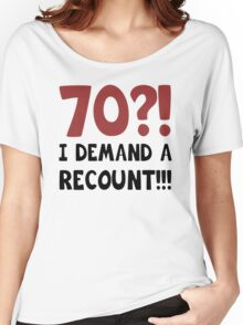 70th Birthday Gag Gift Women's Relaxed Fit T-Shirt