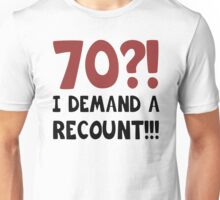 70th Birthday Gag Gift Unisex T-Shirt