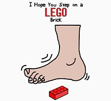 I Hope You Step on a LEGO Brick Unisex T-Shirt