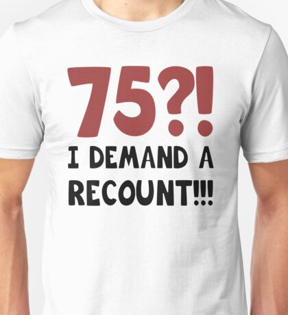 75th Birthday Gag Gift Unisex T-Shirt