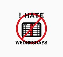 I Hate Wednesdays Unisex T-Shirt