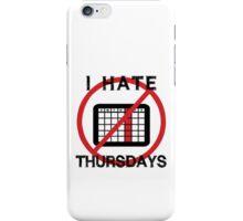 I Hate Thursday iPhone Case/Skin