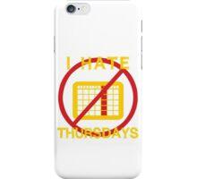 I Hate Thursday (Dark Background) iPhone Case/Skin